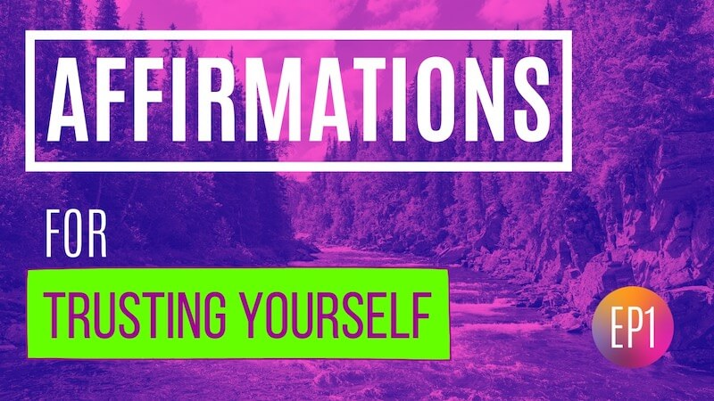 Affirmations for trusting yourself ep1 featured image