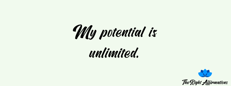 My potential is unlimited.